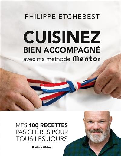 Cuisinez bien accompagné avec ma méthode Mentor : méthode & recettes