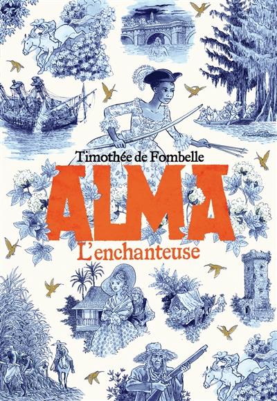 Alma. Vol. 2. L'enchanteuse