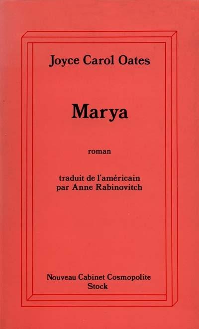 Marya : roman / Joyce Carol Oates | Oates, Joyce Carol (1938-....). Auteur