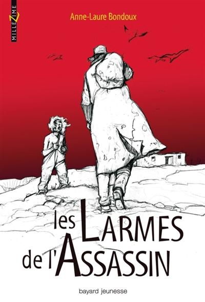 Les Larmes de l'assassin / Anne-Laure Bondoux   Bondoux, Anne-Laure (1971-....). Auteur