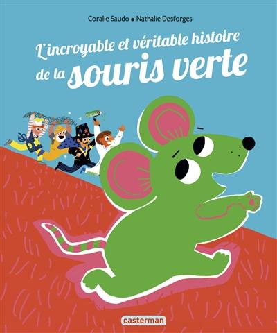 L'incroyable et véritable histoire de la souris verte / Coralie Saudo | Desforges, Nathalie