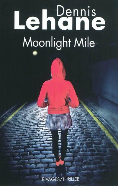 Moonlight mile / Dennis Lehane | Lehane, Dennis (1965-....). Auteur