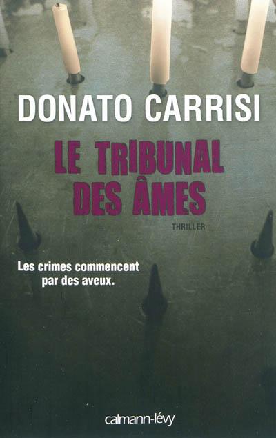 Le tribunal des âmes / Donato Carrisi | Carrisi, Donato (1973-....). Auteur