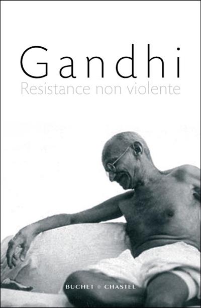 Résistance non violente | Gandhi, Mohandas Karamchand (1869-1948). Auteur