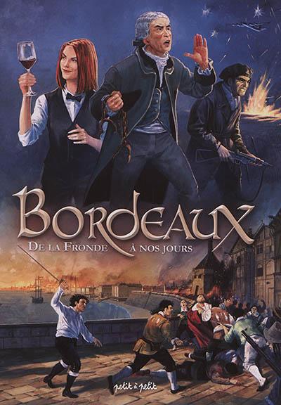 Bordeaux. Vol. 2. De la Fronde à nos jours : du XVIIe siècle au XXIe siècle
