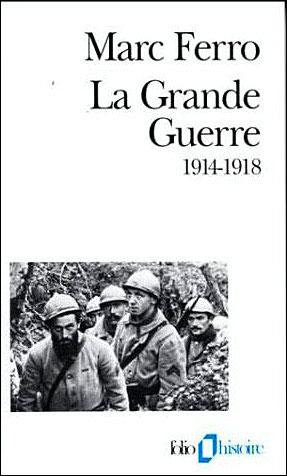 La Grande guerre : 1914-1918 | Marc Ferro (1924-....). Auteur
