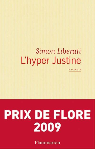 L'hyper-Justine : roman | Liberati, Simon. Auteur
