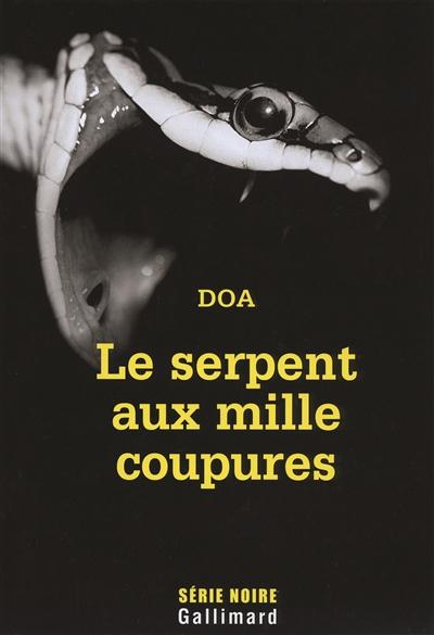 Le serpent aux mille coupures | DOA (1968-....). Auteur