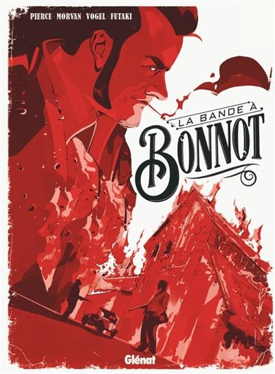 bande à Bonnot (La) : les illégalistes  