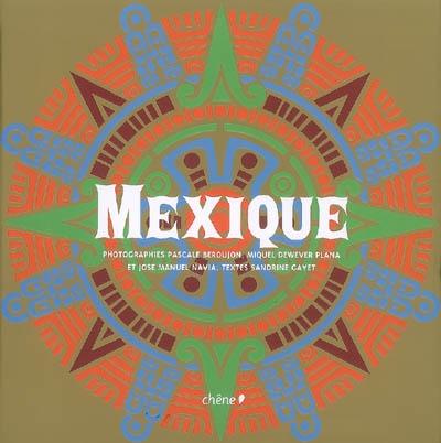 Mexique / photographies Pascale Beroujon, Miquel Dewever Plana et José Manuel Navia   Sandrine Gayet