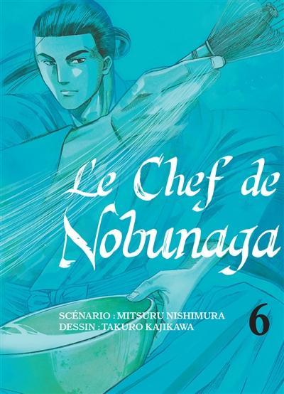 Le chef de Nobunaga. 6 | Mitsuru Nishimura (1962-....). Auteur