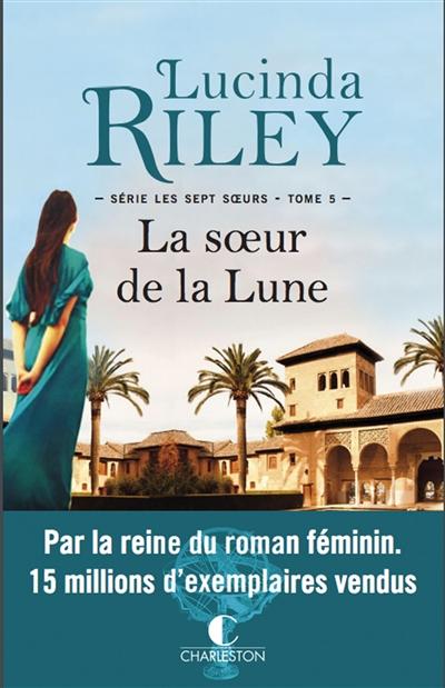 Les sept soeurs. 5, La soeur de la lune : Tiggy / Lucinda Riley | Riley, Lucinda (1971-....). Auteur