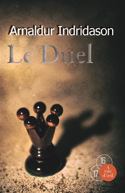 Le duel / Arnaldur Indridason | Arnaldur Indriðason (1961-....). Auteur