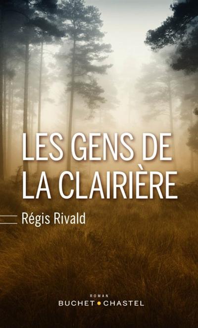 Les Gens de la clairière | Rivald, Régis. Auteur