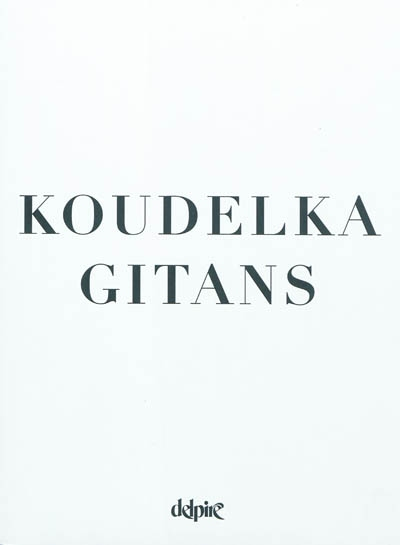 Gitans   Josef Koudelka (1938-....). Auteur