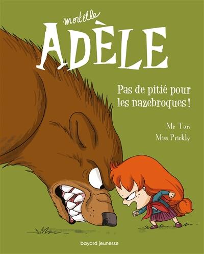Mortelle Adèle. Vol. 7. Pas de pitié pour les nazebroques !