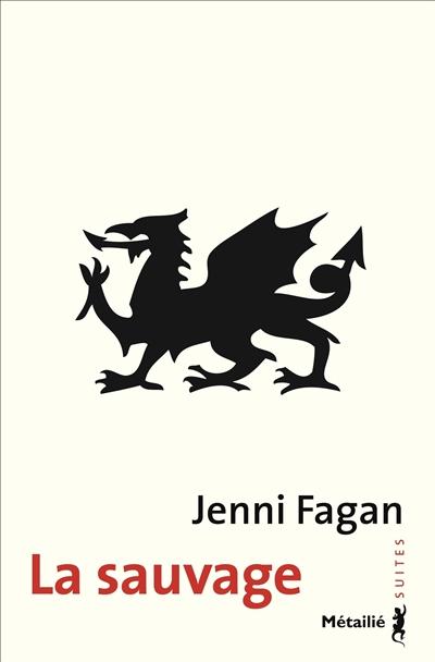 La Sauvage / Jenni Fagan | Fagan, Jenni (1977-....). Auteur