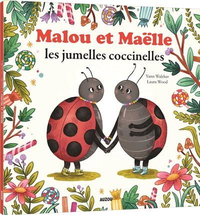 Malou et Maëlle : les jumelles coccinelles