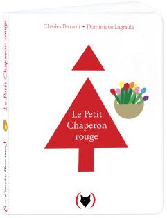 Le Petit Chaperon rouge / Charles Perrault & Dominique Lagraula   Perrault, Charles (1628-1703). Auteur