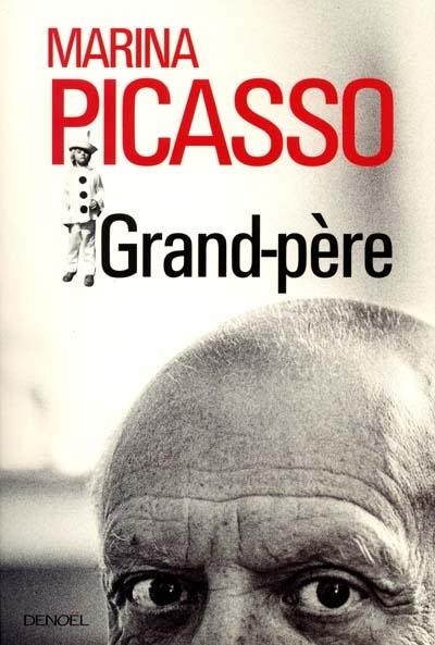 Grand-père / Marina Picasso | Picasso, Marina (1950-....). Auteur