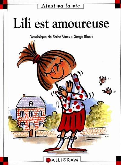 Lili est amoureuse / Dominique de Saint-Mars | Saint-Mars, Dominique de (1949-....)