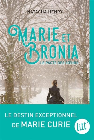 Marie et Bronia : le pacte des soeurs | Henry, Natacha (1968-....). Auteur