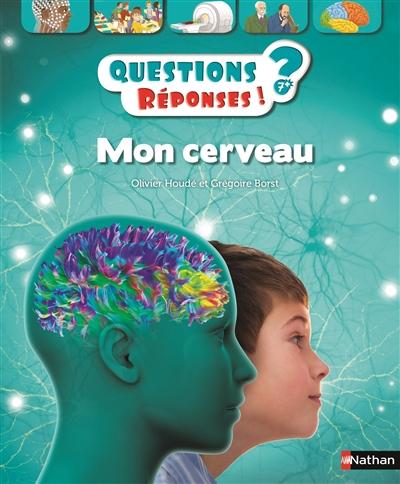Mon cerveau | Houdé, Olivier (1963-....)