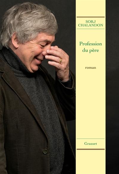 Profession du père | Chalandon, Sorj (1952-....). Auteur