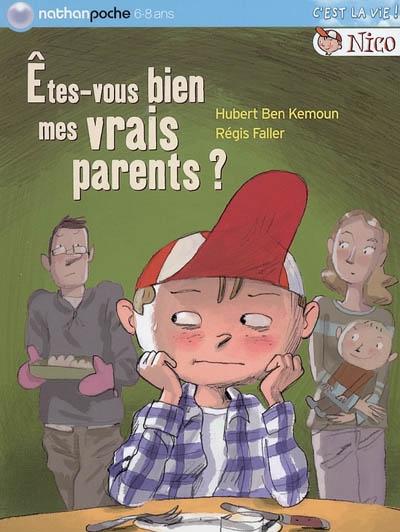 Êtes-vous bien mes vrais parents ? / Hubert Ben Kemoun | Ben Kemoun, Hubert (1958-....). Auteur