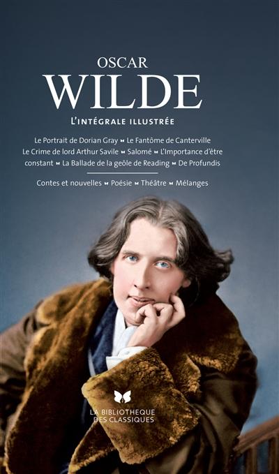 Oscar Wilde : l'intégrale illustrée