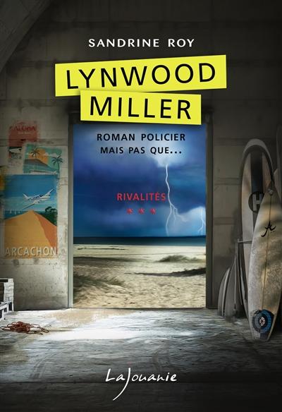 Lynwood Miller. Vol. 3. Rivalités