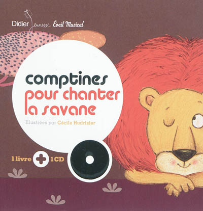 Comptines pour chanter la savane | Hudrisier, Cécile (1976-....). Illustrateur