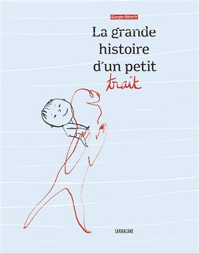La grande histoire d'un petit trait / Serge Bloch |