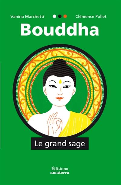 Bouddha : le grand sage