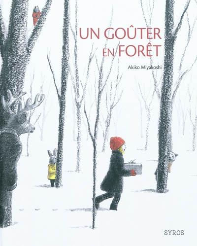 Un goûter en forêt / Akiko Miyakoshi | Miyakoshi, Akiko (1982-....). Auteur