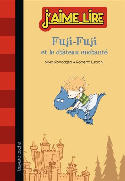 Fuji-Fuji et le château enchanté   Roncaglia, Silvia. Auteur