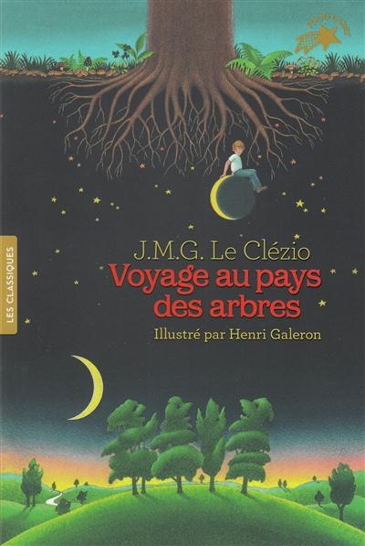 Voyage au pays des arbres / J.M.G. Le Clézio | Le Clézio, Jean-Marie Gustave. Auteur