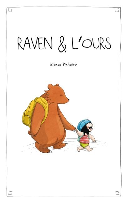 Raven & l'ours. Volume 1 / Bianca Pinheiro | Pinheiro, Bianca. Auteur