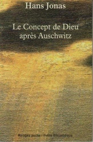 concept de Dieu après Auschwitz (Le) : une voix juive   Jonas, Hans (1903-1993). Auteur