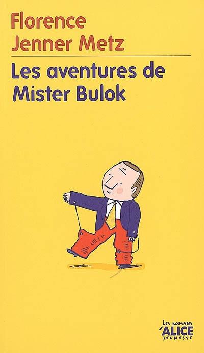 Les aventures de Mister Bulok | Jenner-Metz, Florence (1972-)