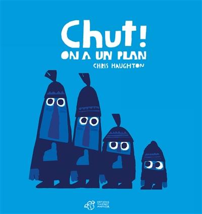 Chut ! on a un plan |