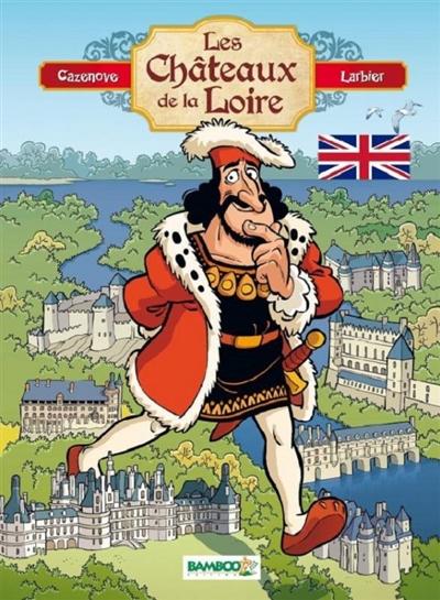 Les châteaux de la Loire (en anglais)