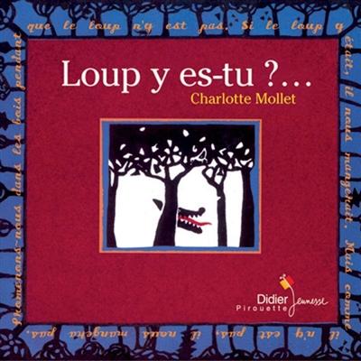 Loup y es-tu ?... | Mollet, Charlotte (1960-)