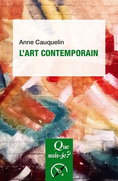 L'art contemporain | Cauquelin, Anne. Auteur