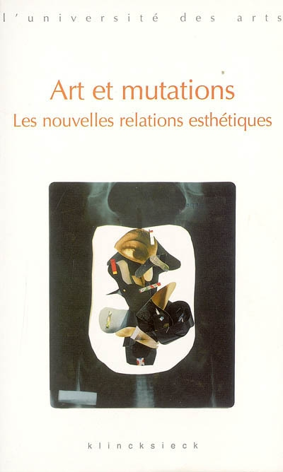 Art et mutations : les nouvelles relations esthétiques : séminaire Interarts de Paris 2002-2003 | Jimenez, Marc. Directeur de publication