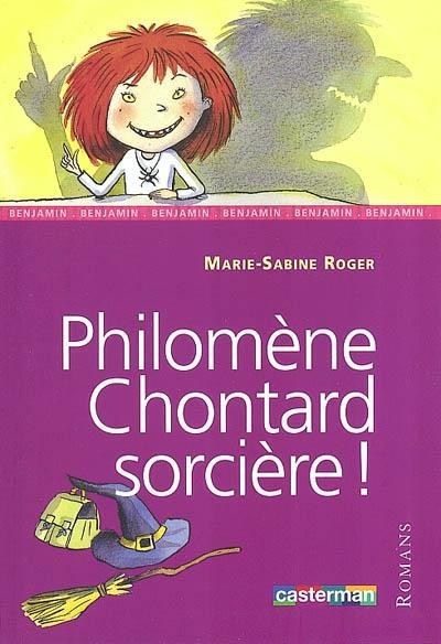 Philomène Chontard sorcière ! | Roger, Marie-Sabine (1957-....)
