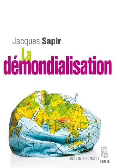 démondialisation (La) | Sapir, Jacques (1954-....). Auteur