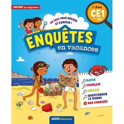 Enquêtes en vacances : 80 jeux pour réviser et s'amuser ! : 7-8 ans, CE1 au CE2, conforme au programme