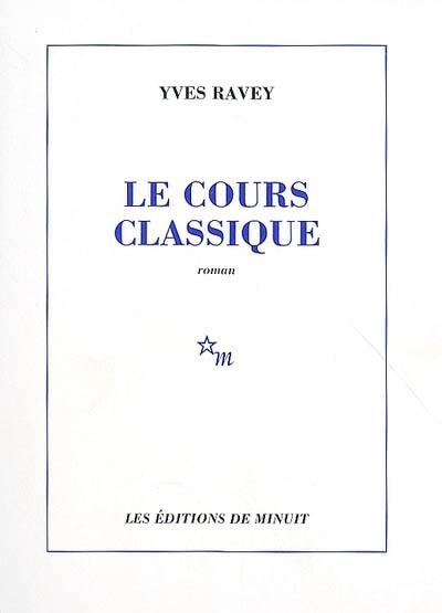 Le cours classique | Yves Ravey (1953-....). Auteur