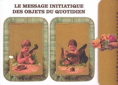 Le message initiatique des objets du quotidien